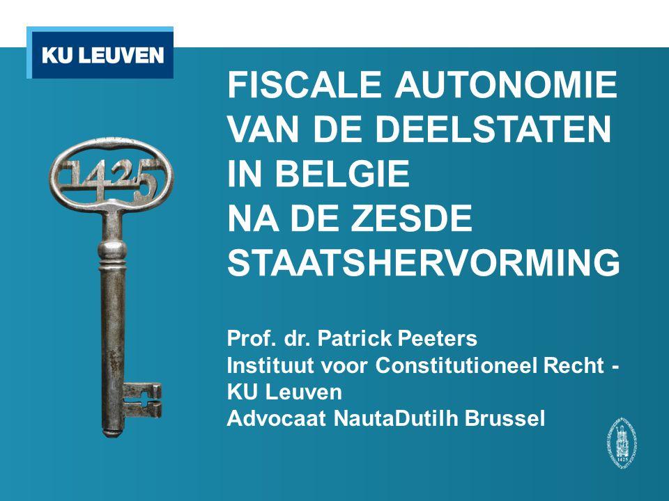 FISCALE AUTONOMIE VAN DE DEELSTATEN IN BELGIE NA DE ZESDE STAATSHERVORMING