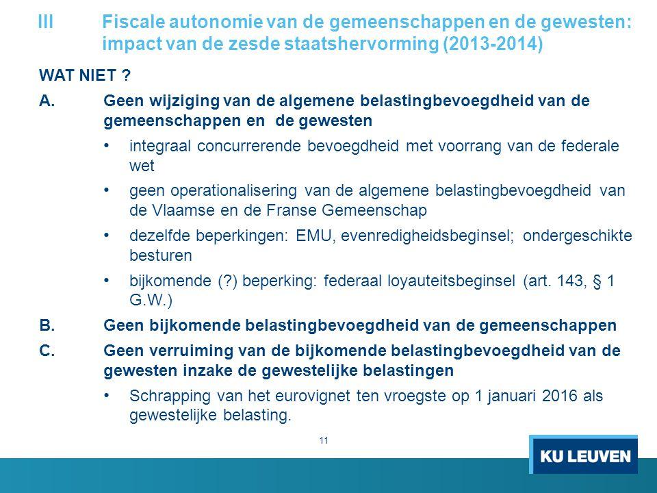 III Fiscale autonomie van de gemeenschappen en de gewesten: impact van de zesde staatshervorming (2013-2014)