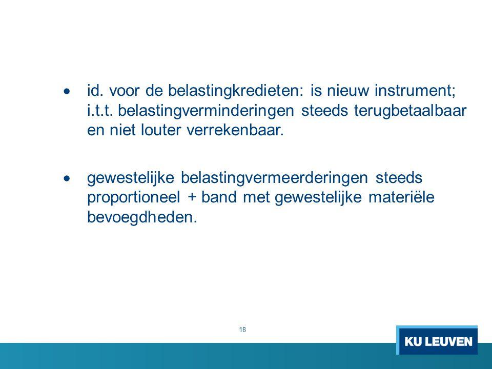 id. voor de belastingkredieten: is nieuw instrument; i. t. t