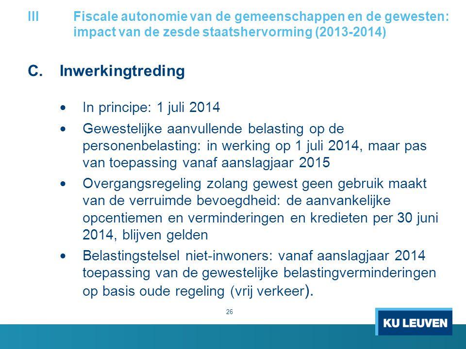 C. Inwerkingtreding In principe: 1 juli 2014