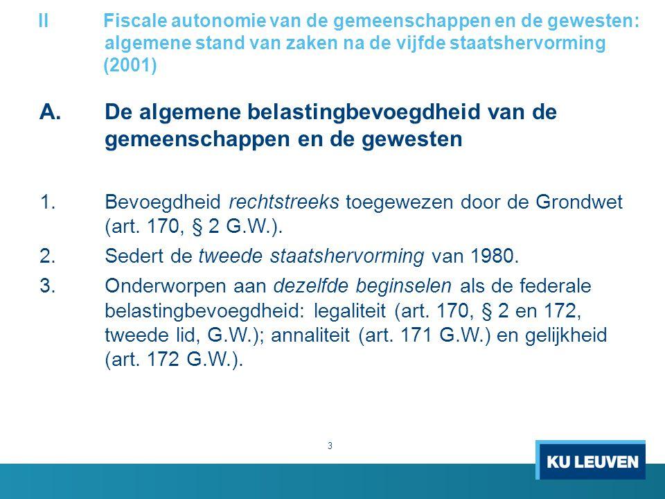 II. Fiscale autonomie van de gemeenschappen en de gewesten: