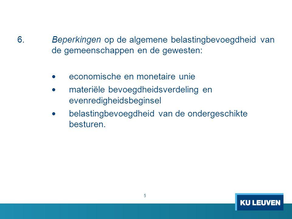 6. Beperkingen op de algemene belastingbevoegdheid van de gemeenschappen en de gewesten: