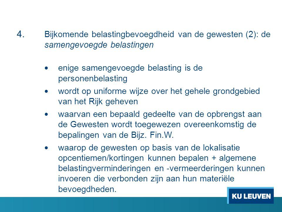 4. Bijkomende belastingbevoegdheid van de gewesten (2): de samengevoegde belastingen