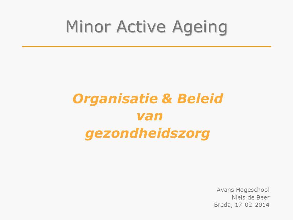 Minor Active Ageing Organisatie & Beleid van gezondheidszorg