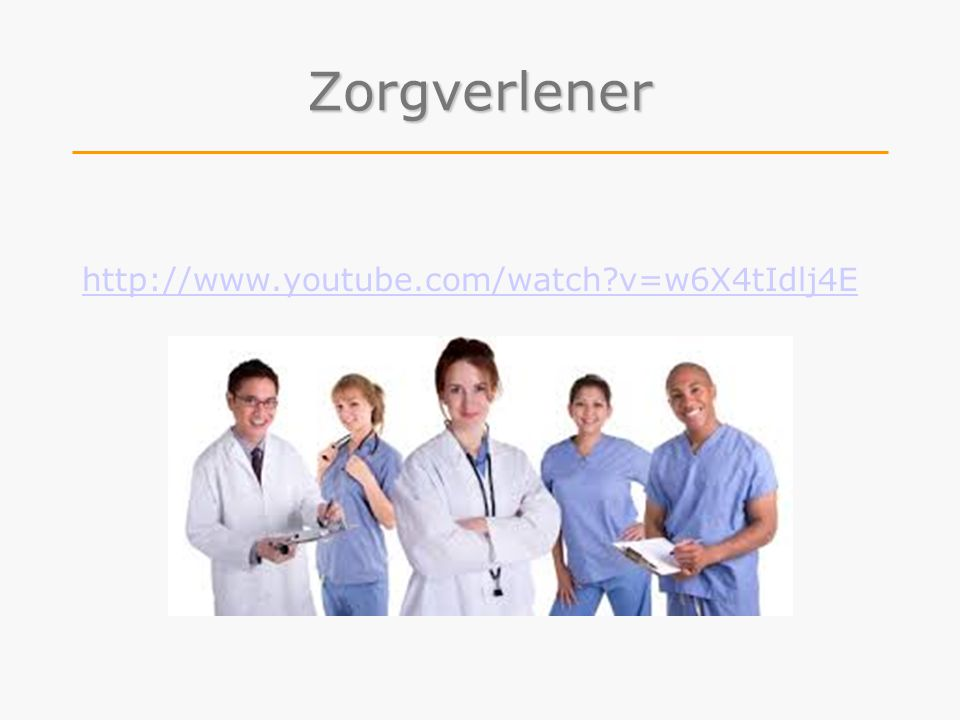 Zorgverlener http://www.youtube.com/watch v=w6X4tIdlj4E