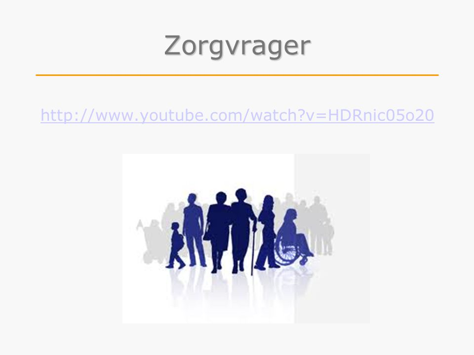 Zorgvrager http://www.youtube.com/watch v=HDRnic05o20