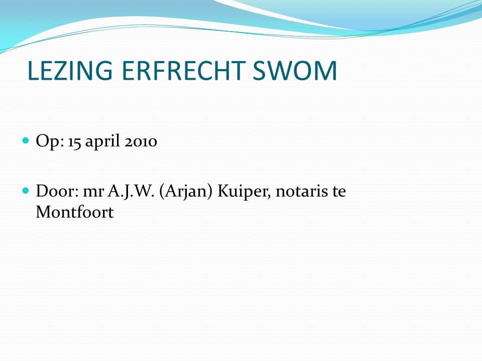 LEZING ERFRECHT SWOM Op: 15 april 2010