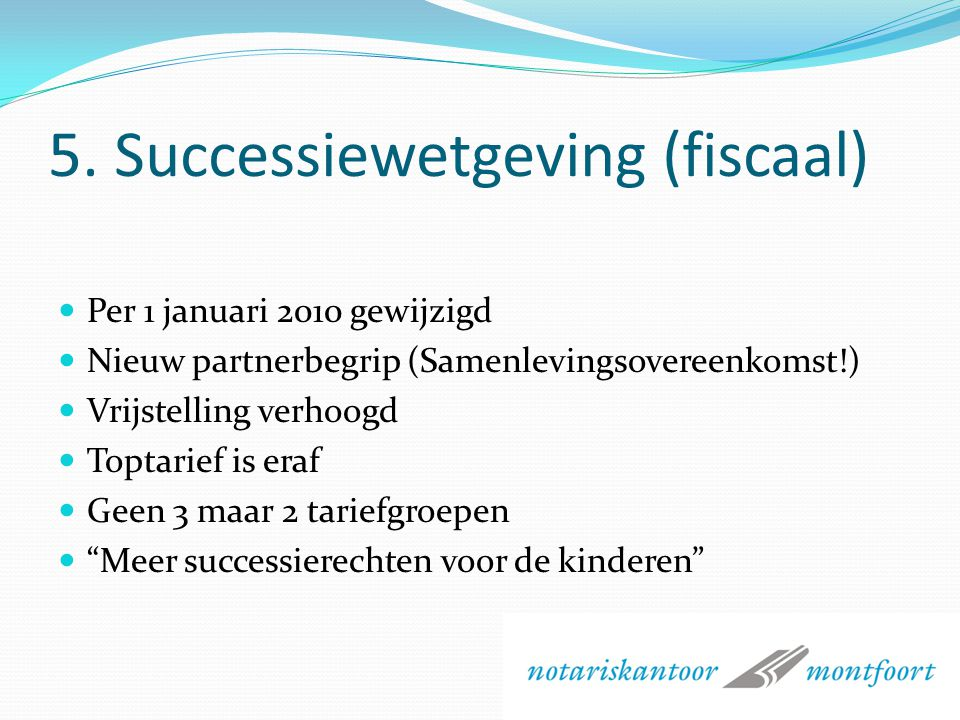 5. Successiewetgeving (fiscaal)