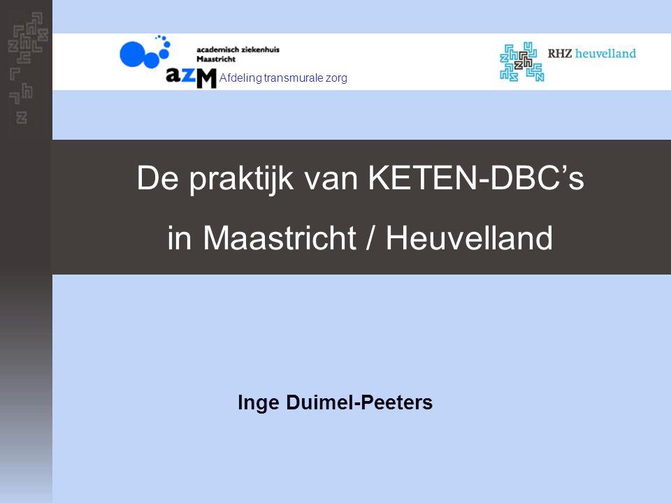 De praktijk van KETEN-DBC's in Maastricht / Heuvelland