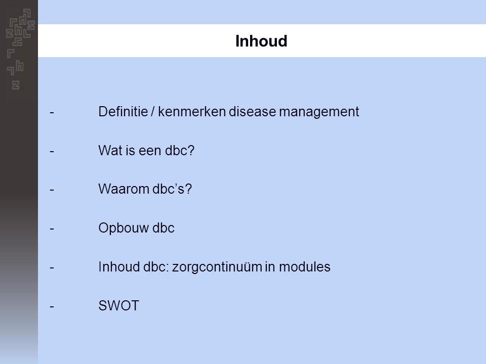 Inhoud - Definitie / kenmerken disease management - Wat is een dbc