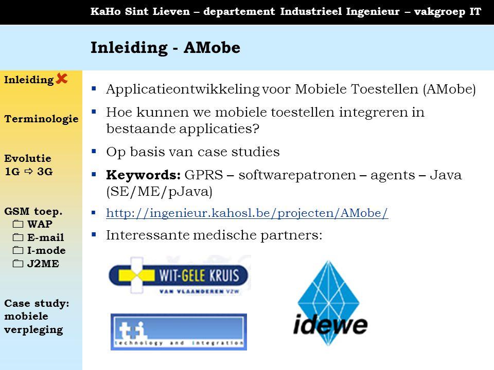 Inleiding - AMobe  Applicatieontwikkeling voor Mobiele Toestellen (AMobe) Hoe kunnen we mobiele toestellen integreren in bestaande applicaties