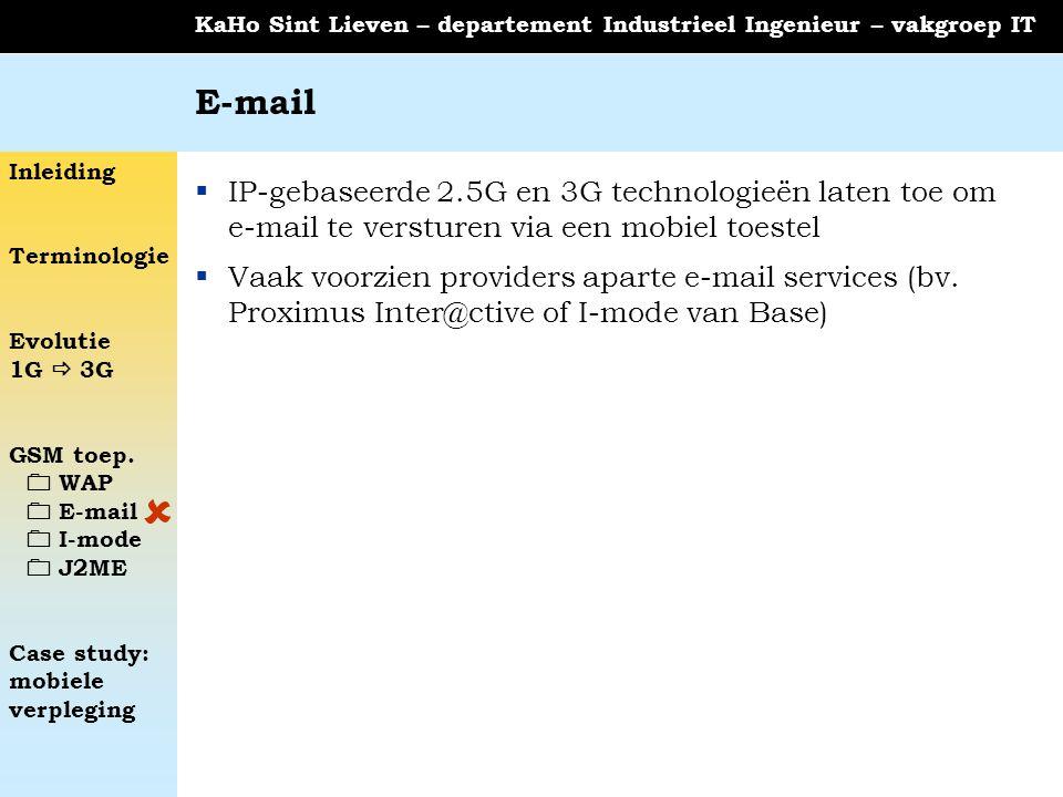 E-mail IP-gebaseerde 2.5G en 3G technologieën laten toe om e-mail te versturen via een mobiel toestel.