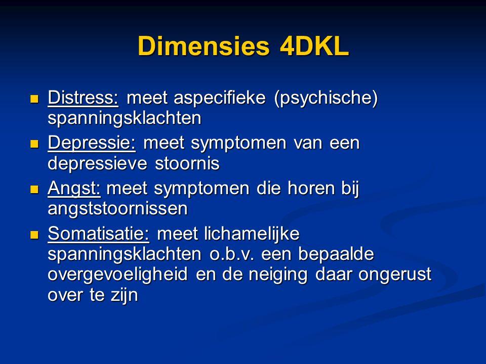 Dimensies 4DKL Distress: meet aspecifieke (psychische) spanningsklachten. Depressie: meet symptomen van een depressieve stoornis.