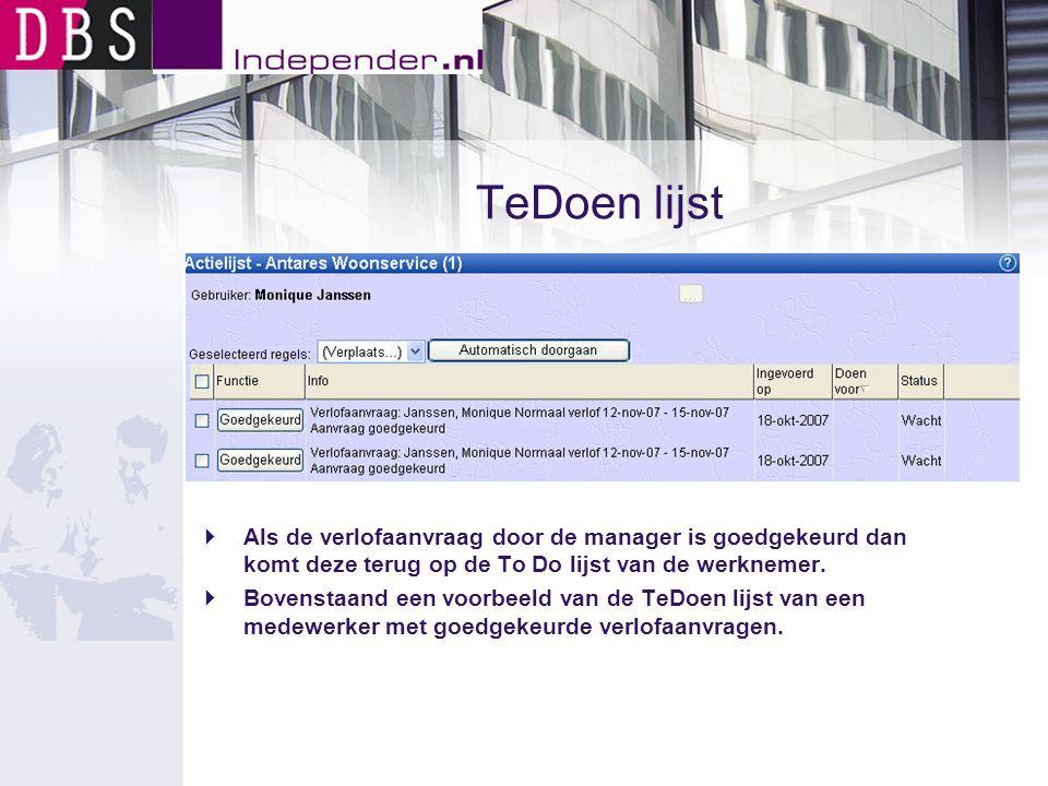 TeDoen lijst Als de verlofaanvraag door de manager is goedgekeurd dan komt deze terug op de To Do lijst van de werknemer.