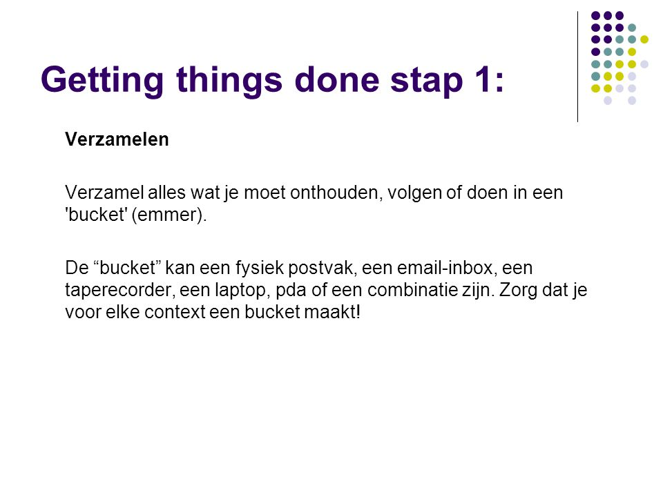 Getting things done stap 1: