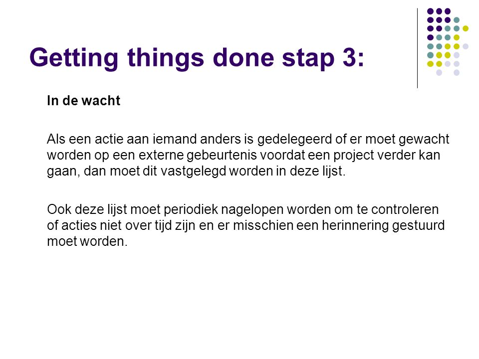 Getting things done stap 3: