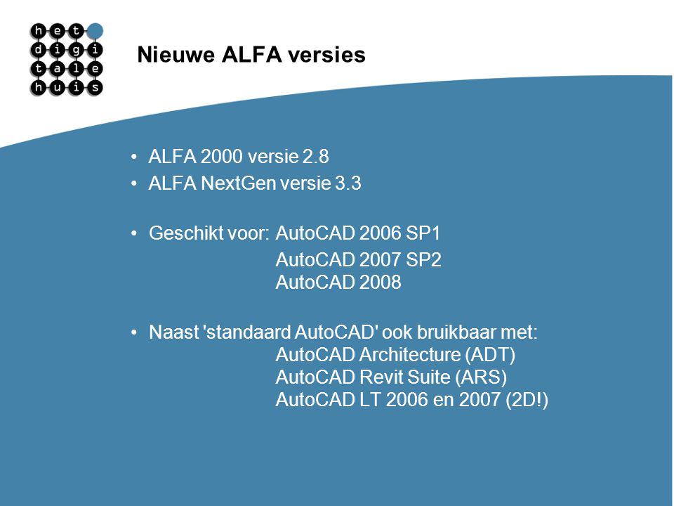 Nieuwe ALFA versies ALFA 2000 versie 2.8 ALFA NextGen versie 3.3