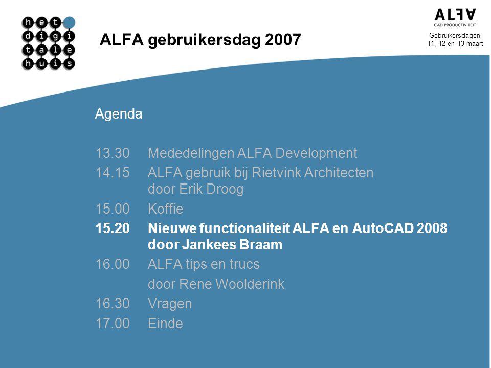ALFA gebruikersdag 2007 Agenda 13.30 Mededelingen ALFA Development