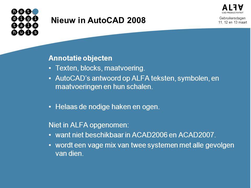 Nieuw in AutoCAD 2008 Annotatie objecten Texten, blocks, maatvoering.