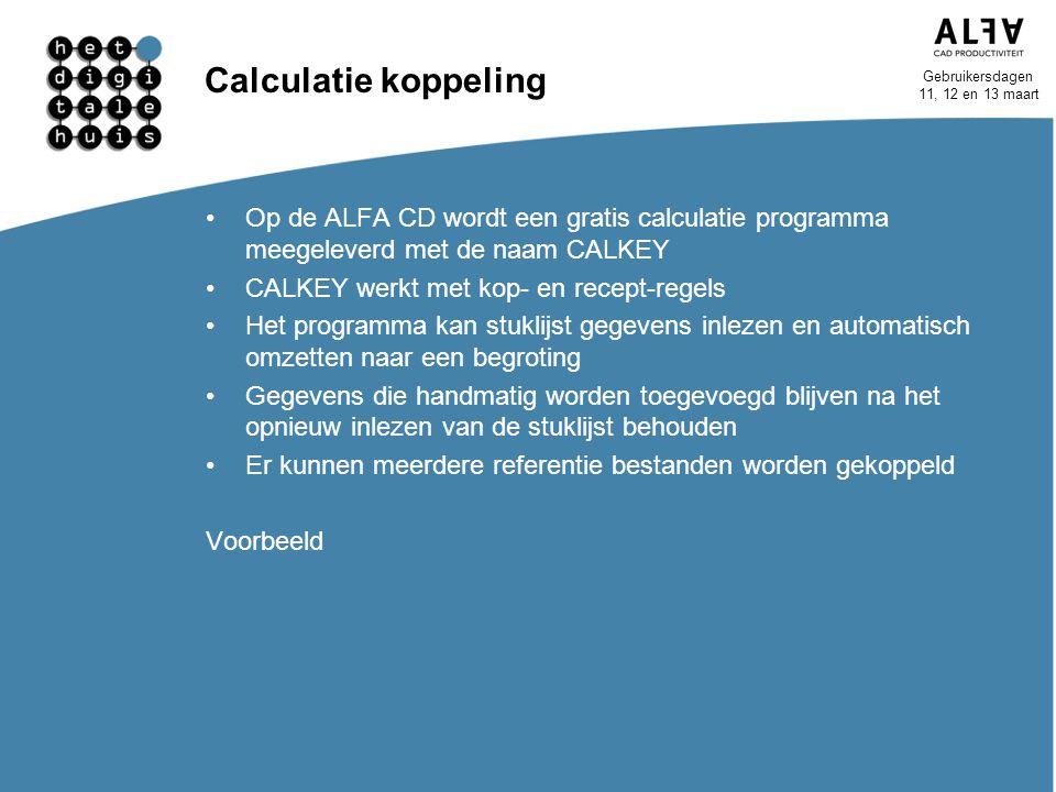 Calculatie koppeling Op de ALFA CD wordt een gratis calculatie programma meegeleverd met de naam CALKEY.