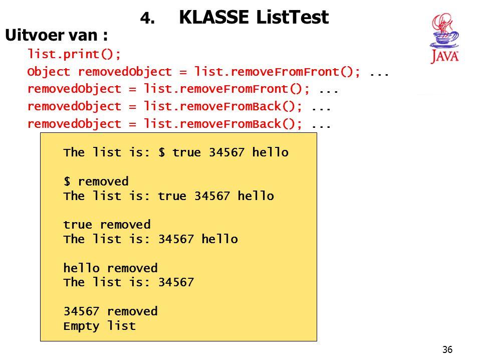 4. KLASSE ListTest Uitvoer van : list.print();