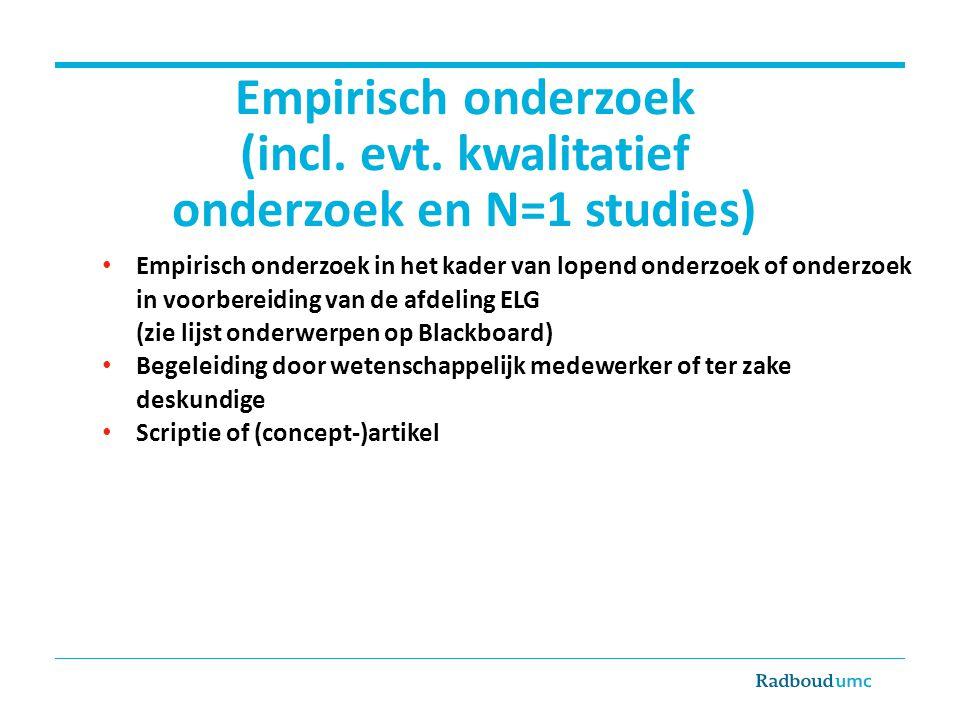Empirisch onderzoek (incl. evt. kwalitatief onderzoek en N=1 studies)