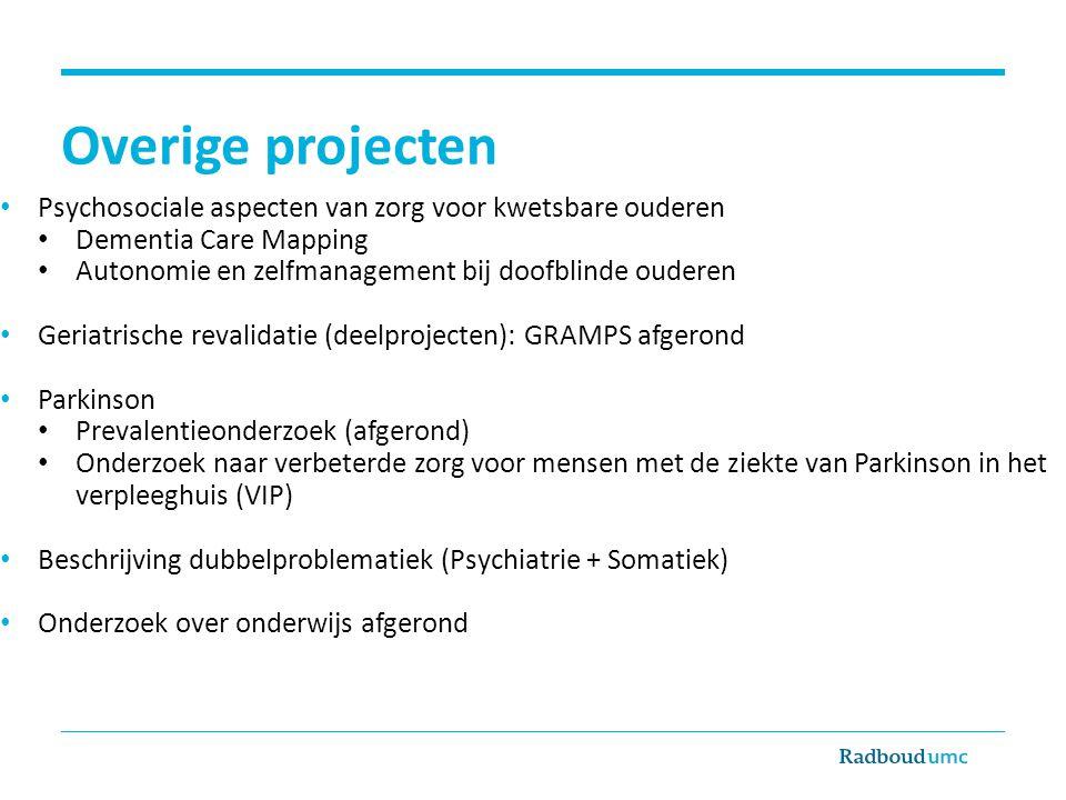 Overige projecten Psychosociale aspecten van zorg voor kwetsbare ouderen. Dementia Care Mapping. Autonomie en zelfmanagement bij doofblinde ouderen.