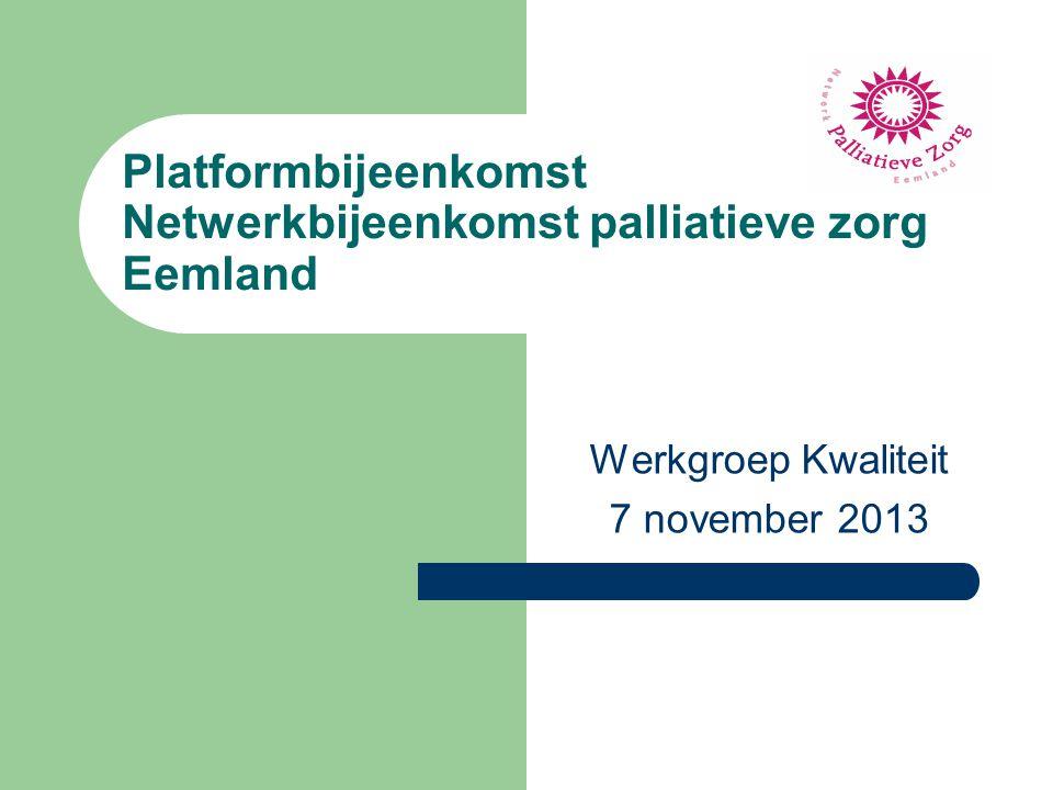 Platformbijeenkomst Netwerkbijeenkomst palliatieve zorg Eemland