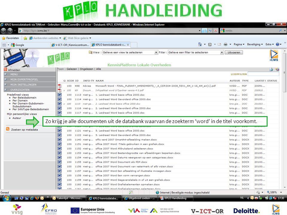 Zo krijg je alle documenten uit de databank waarvan de zoekterm 'word' in de titel voorkomt.