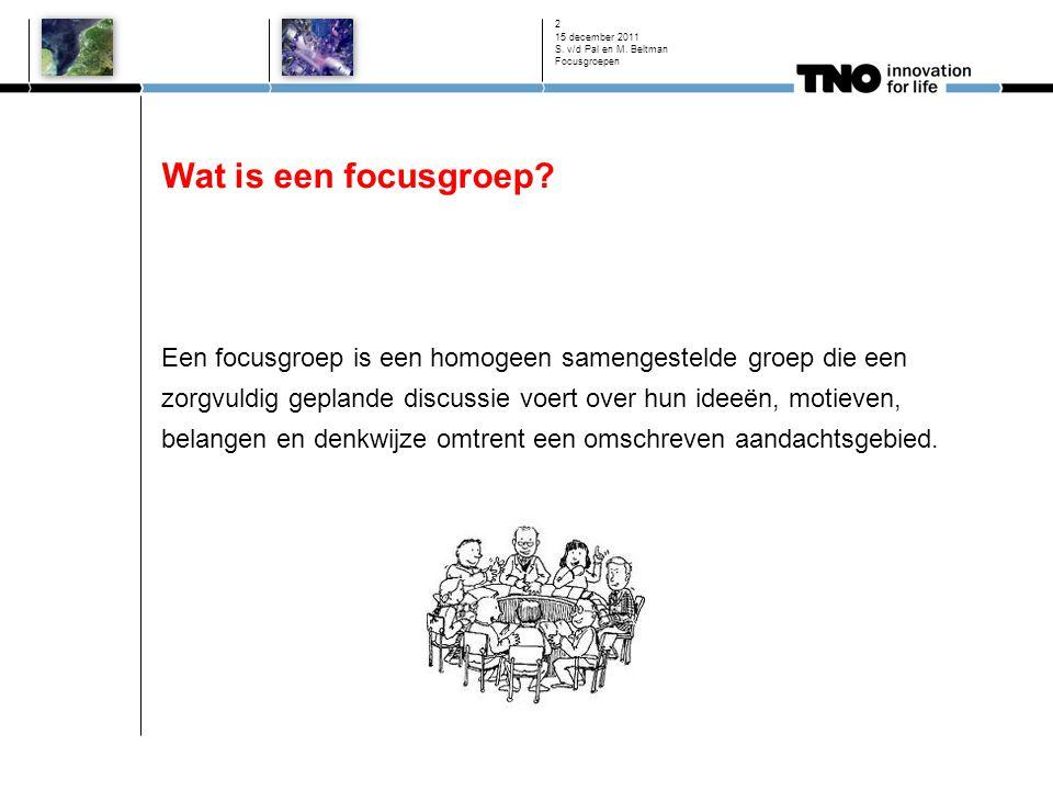 15 december 2011 Focusgroepen. Wat is een focusgroep