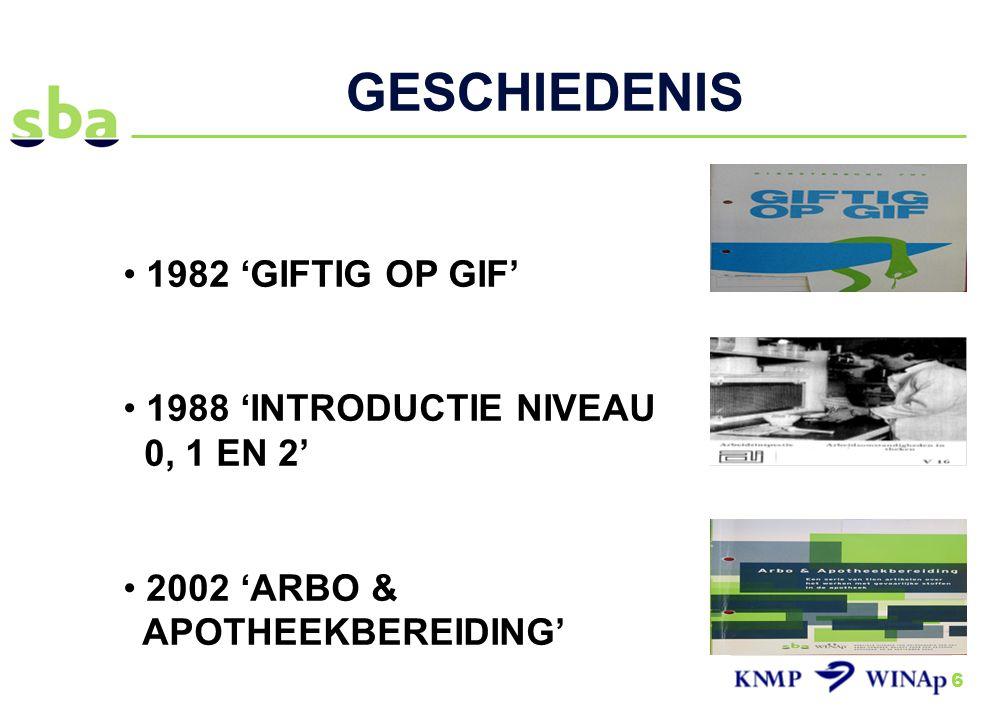 GESCHIEDENIS 1982 'GIFTIG OP GIF' 1988 'INTRODUCTIE NIVEAU 0, 1 EN 2'