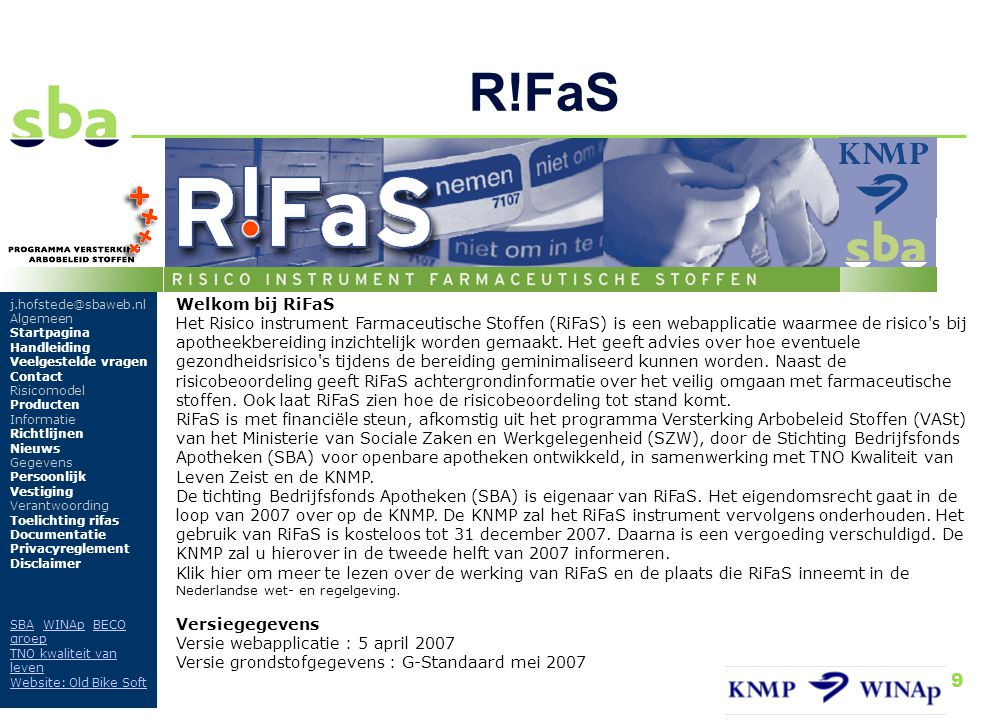 R!FaS j.hofstede@sbaweb.nl. Algemeen. Startpagina. Handleiding. Veelgestelde vragen. Contact. Risicomodel.