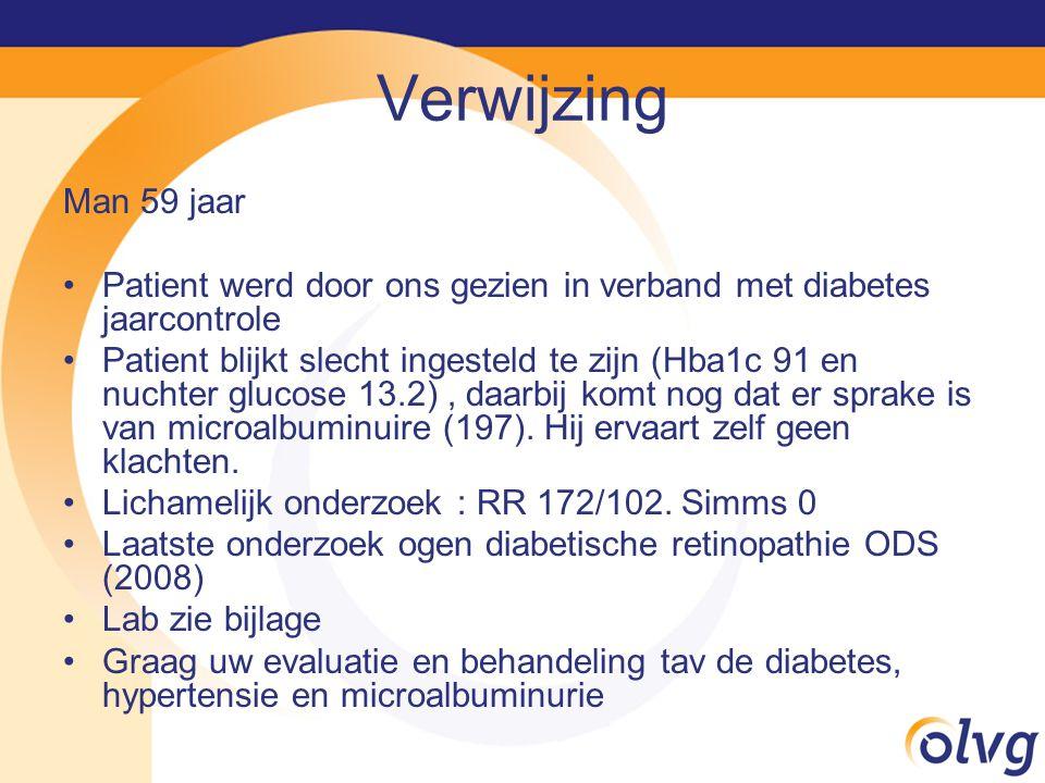 Verwijzing Man 59 jaar. Patient werd door ons gezien in verband met diabetes jaarcontrole.