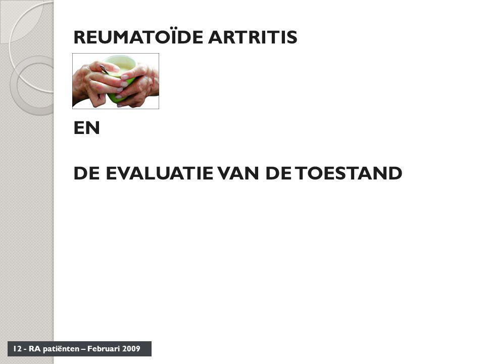 REUMATOÏDE ARTRITIS EN DE EVALUATIE VAN DE TOESTAND