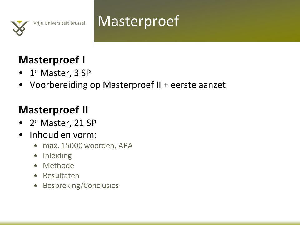 Masterproef Masterproef I Masterproef II 1e Master, 3 SP