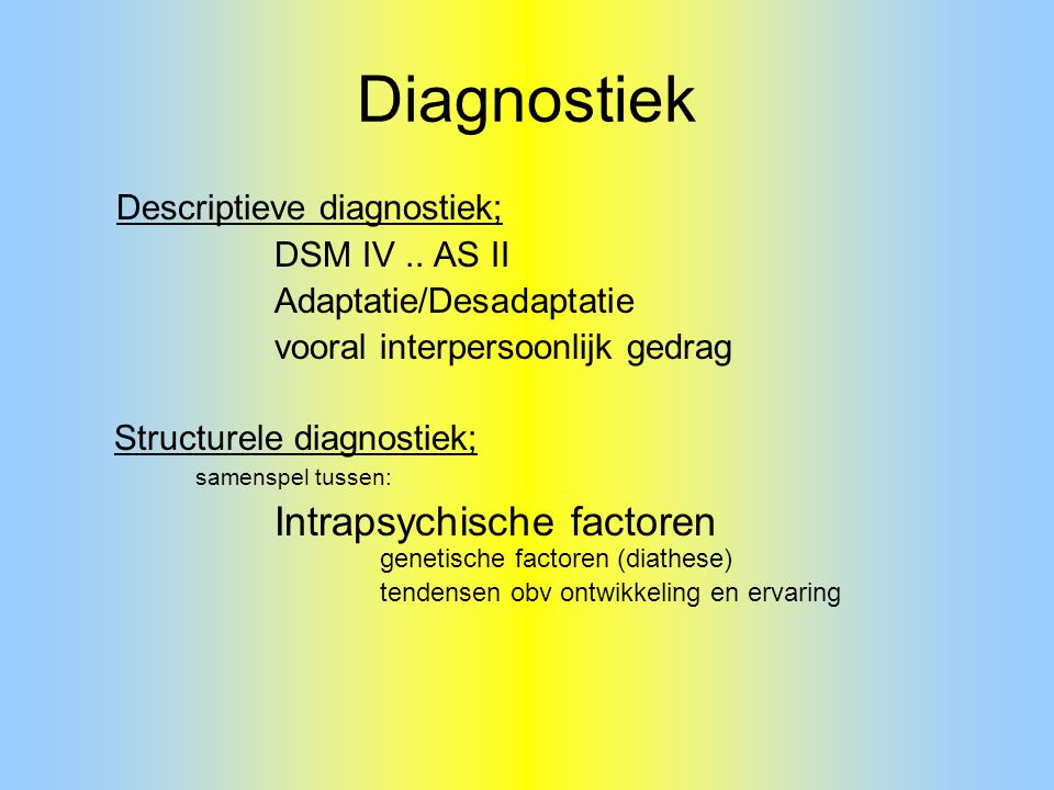 Diagnostiek Structurele diagnostiek;
