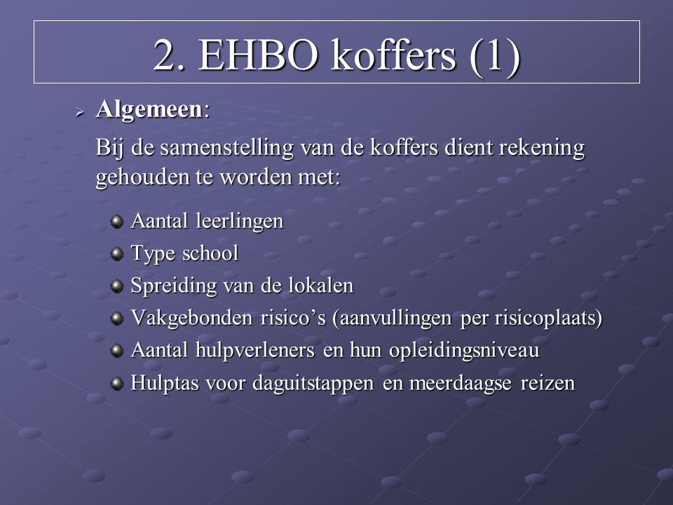 2. EHBO koffers (1) Algemeen: