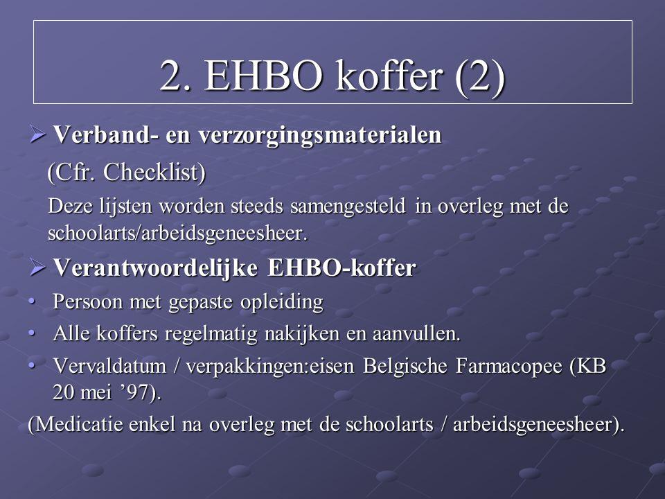 2. EHBO koffer (2) Verband- en verzorgingsmaterialen (Cfr. Checklist)