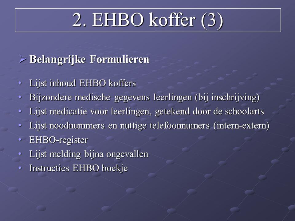 2. EHBO koffer (3) Belangrijke Formulieren Lijst inhoud EHBO koffers
