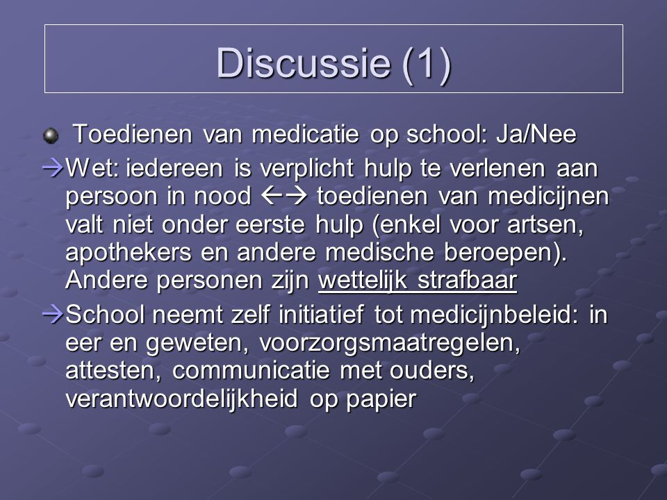 Discussie (1) Toedienen van medicatie op school: Ja/Nee