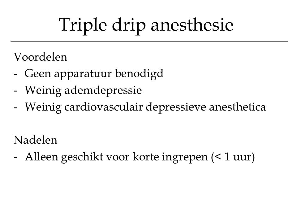 Triple drip anesthesie