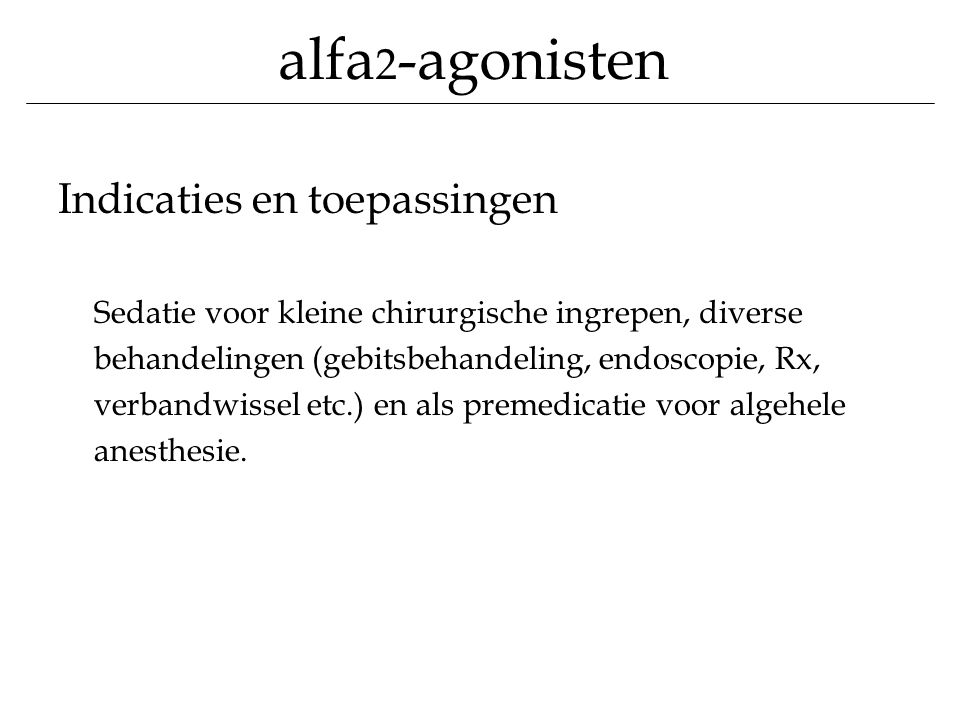 alfa2-agonisten Indicaties en toepassingen