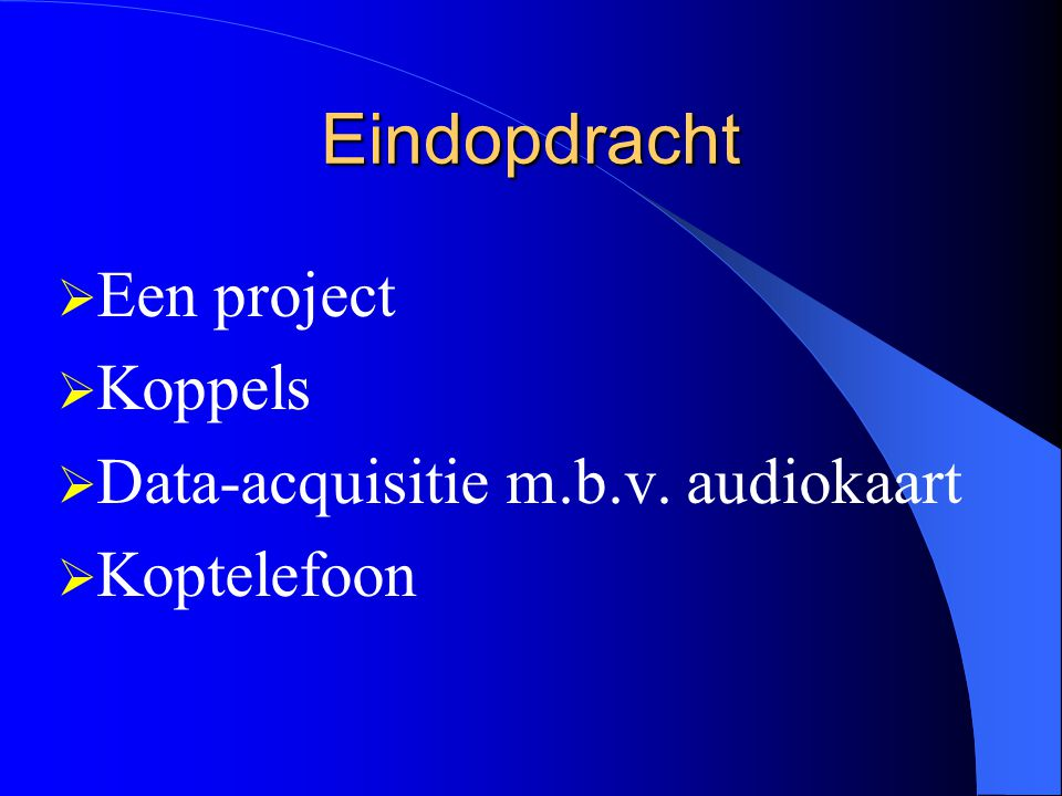 Eindopdracht Een project Koppels Data-acquisitie m.b.v. audiokaart