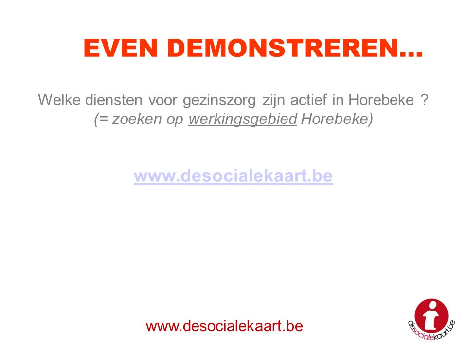 EVEN DEMONSTREREN… www.desocialekaart.be