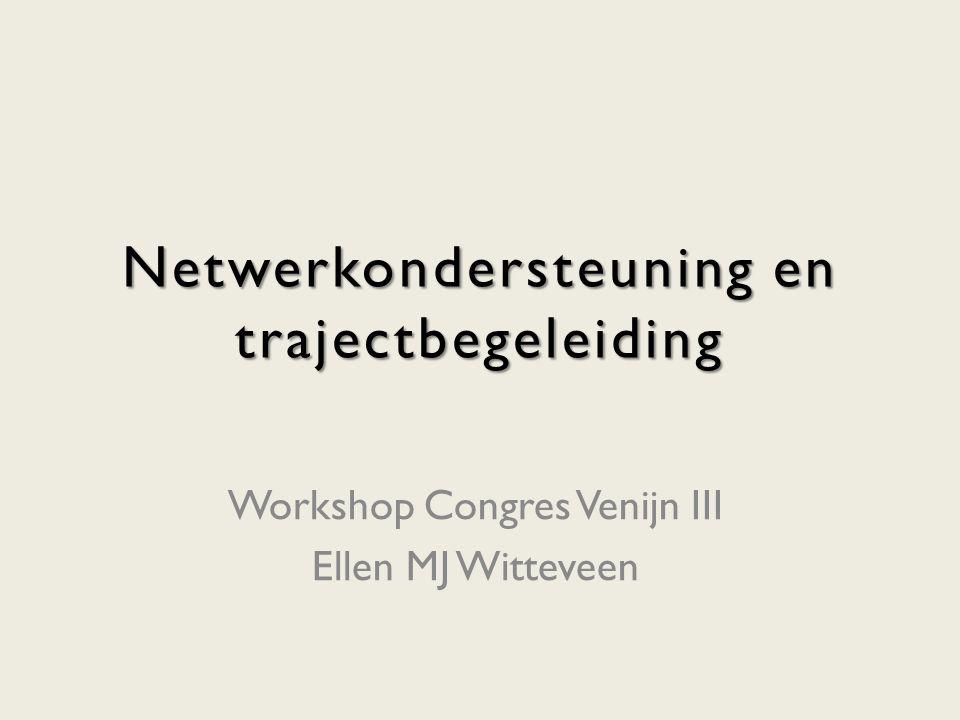 Netwerkondersteuning en trajectbegeleiding