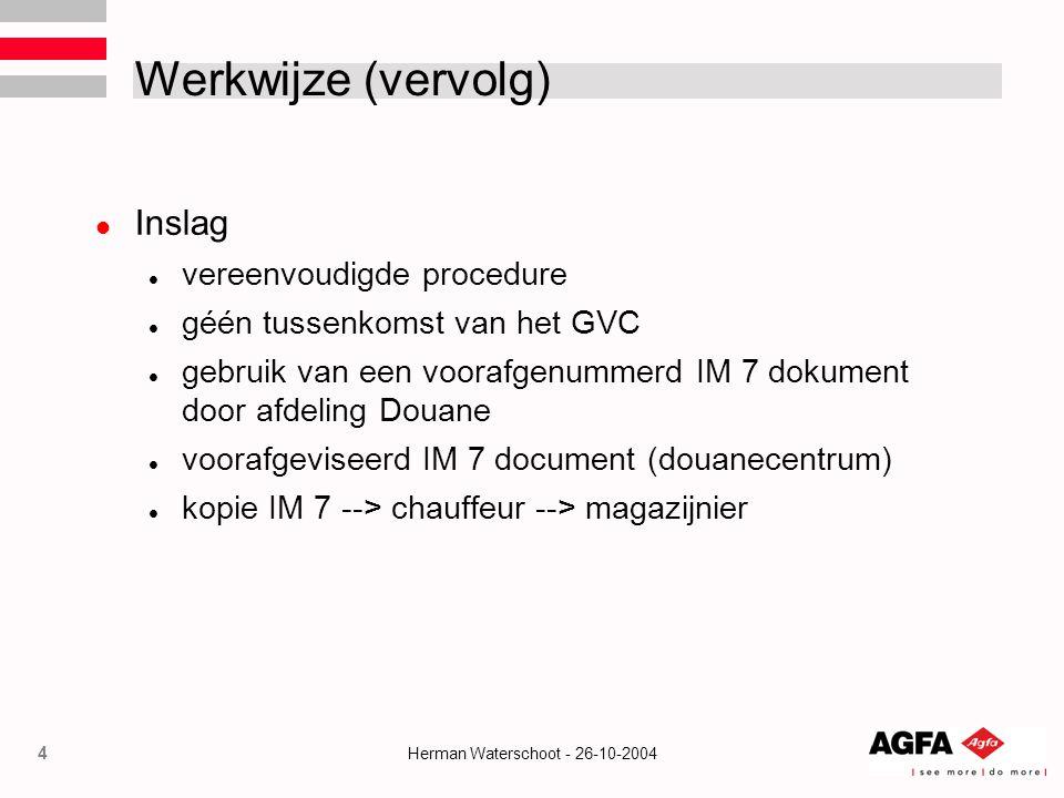 Werkwijze (vervolg) Inslag vereenvoudigde procedure