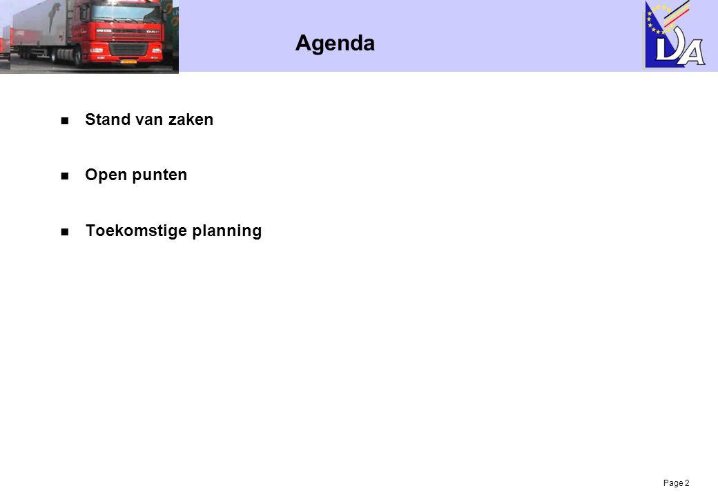 Agenda Stand van zaken Open punten Toekomstige planning