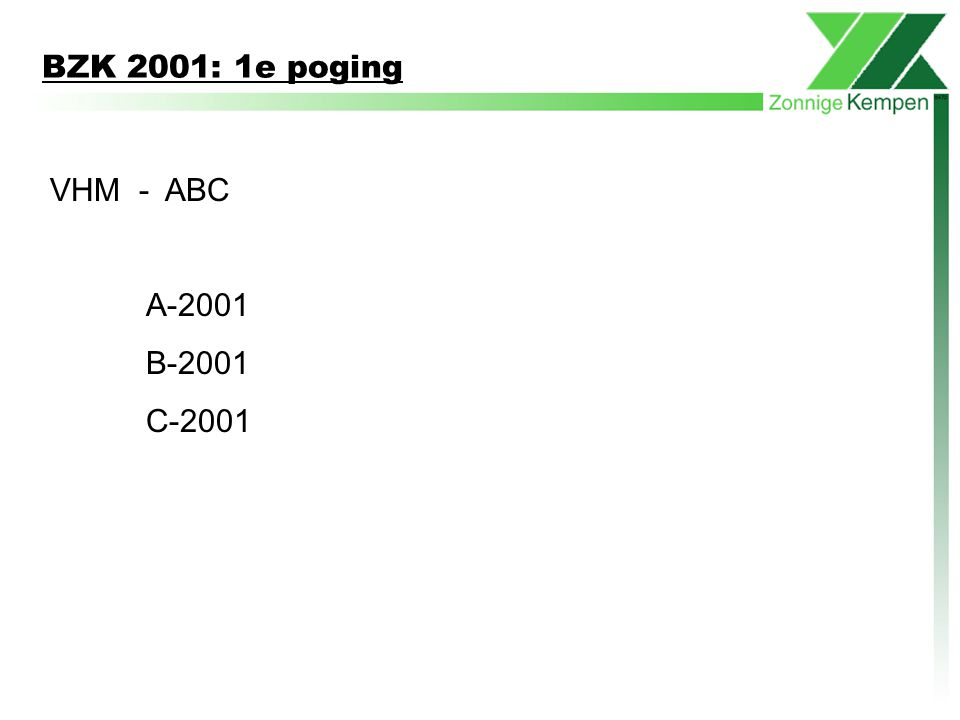 BZK 2001: 1e poging VHM - ABC A-2001 B-2001 C-2001