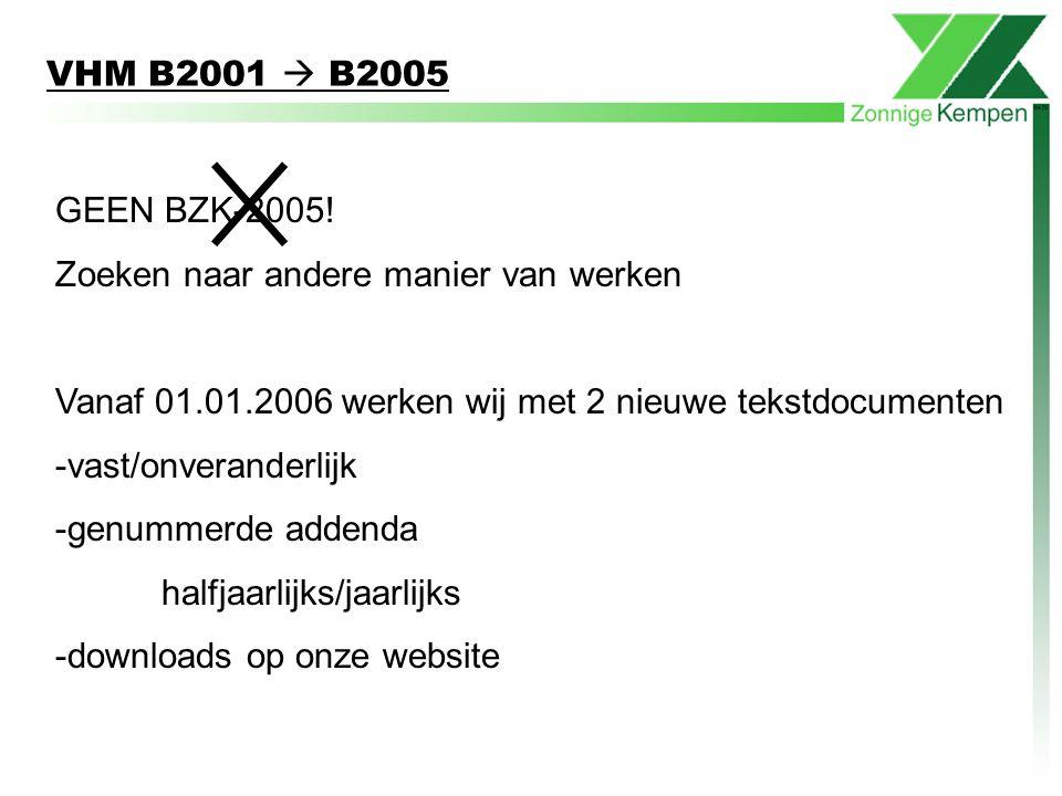 VHM B2001  B2005 GEEN BZK-2005! Zoeken naar andere manier van werken. Vanaf 01.01.2006 werken wij met 2 nieuwe tekstdocumenten.