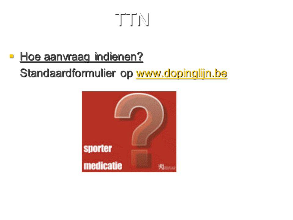 TTN Hoe aanvraag indienen Standaardformulier op www.dopinglijn.be
